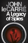 Legacy of Spies - John Le Carre (Hardcover)
