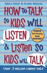 How to Talk So Kids Will Listen and Listen So Kids Will Talk - Adele Faber (Paperback)