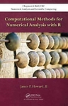 Computational Methods for Numerical Analysis With R - James P. Howard (Hardcover)