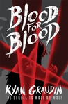 Wolf By Wolf: Blood For Blood - Ryan Graudin (Paperback)