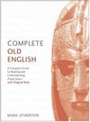 Complete Old English Beginner To Intermediate Course - Mark Atherton (Paperback)
