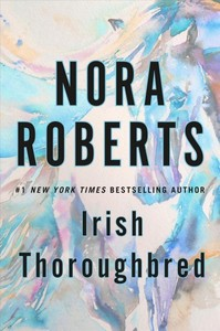 Irish Thoroughbred - Nora Roberts (Hardcover)