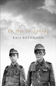 To Die In Spring - Ralf Rothmann (Hardcover) - Cover