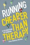 Running: Cheaper Than Therapy - Chas Newkey-Burden (Hardcover)
