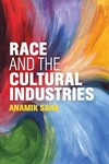 Race and the Cultural Industries - Anamik Saha (Paperback)