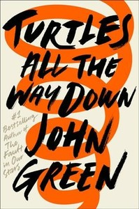 Turtles All the Way Down - John Green (Hardcover) - Cover