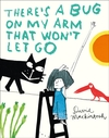 There's a Bug On My Arm That Won't Let Go - David Mackintosh (Hardcover)