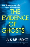 Evidence of Ghosts - A. K. Benedict (Paperback)