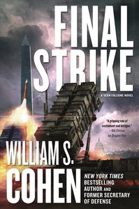Final Strike - William S. Cohen (Hardcover)