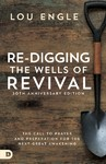 Re-digging the Wells of Revival - Lou Engle (Paperback)
