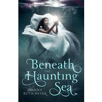 Beneath the Haunting Sea - Joanna Meyer (Hardcover)