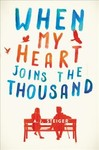 When My Heart Joins the Thousand - A. J. Steiger (Hardcover)