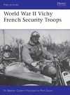 World War II Vichy French Security Troops - Stephen M. Cullen (Paperback)