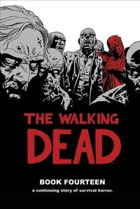 The Walking Dead 14 - Robert Kirkman (Hardcover) - Cover