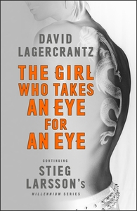 The Girl Who Takes An Eye For An Eye - David Lagercrantz (Trade Paperback)