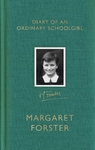 Diary of An Ordinary Schoolgirl - Margaret Forster (Hardcover)