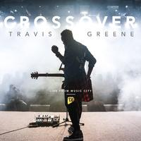 Travis Greene - Crossover: Live From Music City (CD)