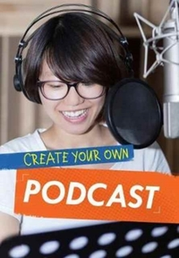 Create Your Own Podcast - Matthew Anniss (Paperback) - Cover