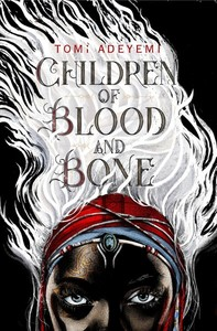 Children of Blood and Bone - Tomi Adeyemi (Hardcover)