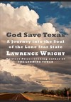God Save Texas - Lawrence Wright (Hardcover)