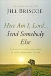 Here Am I, Lord...send Somebody Else - Jill Briscoe (Paperback)