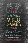 Ten Things Video Games Can Teach Us - Jordan Erica Webber (Paperback)