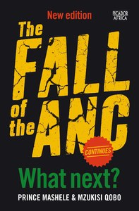 The Fall of the ANC Continues - Prince Mashele (Paperback) - Cover