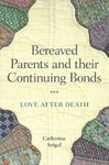 Bereaved Parents and Their Continuing Bonds - Catherine Seigal (Paperback)