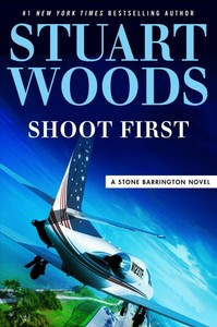 Shoot First - Stuart Woods (Hardcover)