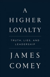 A Higher Loyalty - James Comey (Hardcover)