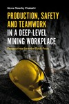 Production, Safety and Teamwork In a Deep-Level Mining Workplace - Sizwe Phakathi (Hardcover)
