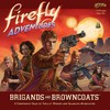 Firefly Adventures: Brigands & Browncoats (Board Game)