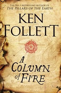 Column of Fire - Ken Follett (Hardcover)