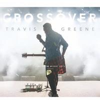 Travis Greene - Crossover Live From Music City (CD)