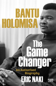 Bantu Holomisa: The Gamechanger - Eric Naki (Trade Paperback) - Cover