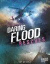 Daring Flood Rescues - Amy Waeschle (Paperback)
