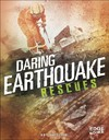 Daring Earthquake Rescues - Amy Waeschle (Paperback)