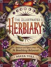 The Illustrated Herbiary - Maia Toll (Hardcover)