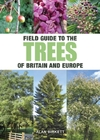 Field Guide to Trees of Britain and Europe - Alan Birkett (Paperback)