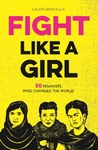 Fight Like a Girl - Laura Barcella (Paperback)