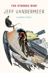 The Strange Bird - Jeff Vandermeer (Paperback)