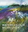 Ann Blockley's Watercolour Workshop - Ann Blockley (Hardcover)