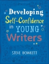 Developing Self-Confidence In Young Writers - Steve Bowkett (Paperback)