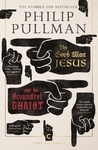Good Man Jesus and the Scoundrel Christ - Philip Pullman (Paperback)