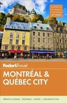 Fodor's Montreal and Quebec City - Fodor's Travel Guides (Paperback)
