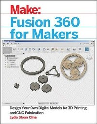 Fusion 360 for Makers - Lydia Sloan Cline (Paperback) - Cover