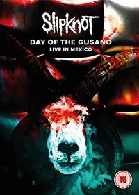 Slipknot - Day of the Gusano: Live In Mexico (Region 1 DVD) - Cover