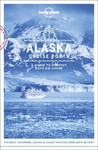 Lonely Planet Cruise Ports Alaska - Lonely Planet Publications (Paperback)