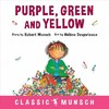 Purple, Green and Yellow - Robert N. Munsch (Paperback)