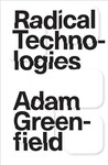 Radical Technologies - Adam Greenfield (Paperback)